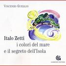 ITALO ZETTI: i colori del mare e i segreti dell'Isola